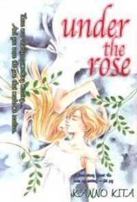 UNDER THE ROSE (KONNO KITA)