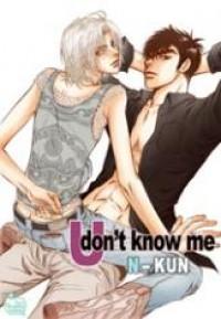 U DON'T KNOW ME