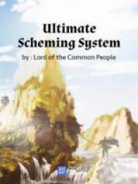 Ultimate Scheming System (Novel)
