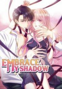 Embrace My Shadow