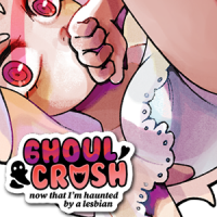 GHOUL CRUSH: Now That I'm Haunted by a Lesbian
