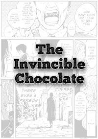 The Invincible Chocolate